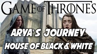 Arya's Journey: House of Black and White (BOOK SPOILERS)