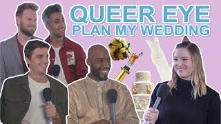 QUEER EYE PLAN MY WEDDING! 👰💒💐