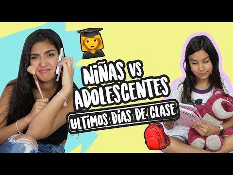 NIÑAS VS ADOLESCENTES ÚLTIMOS DÍAS DE CLASE Xime Ponch ft Ana Emilia