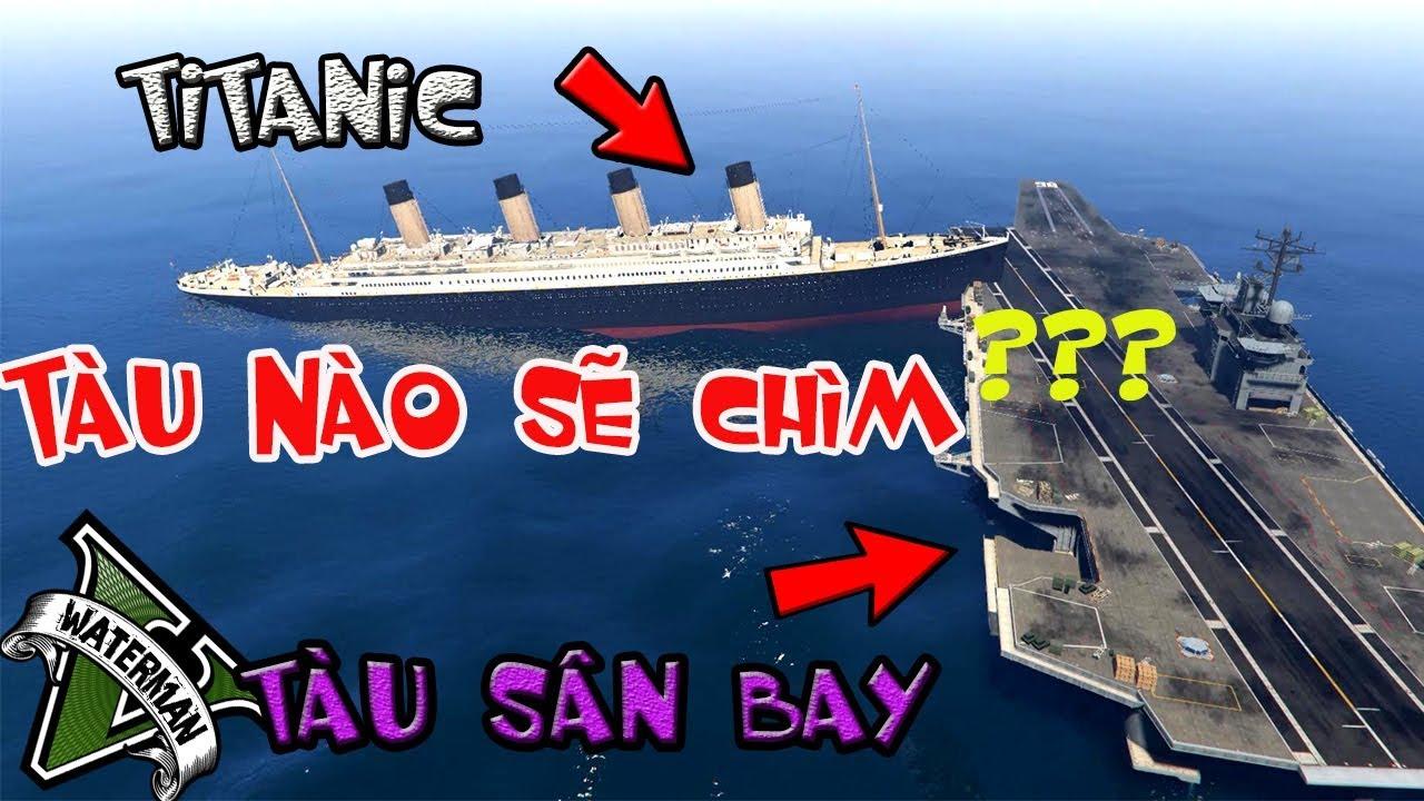 Gta5 | Tàu Titanic Đâm Vào Tàu Sân Bay Sẽ Như Thế Nào???(Ý Tưởng Fan)