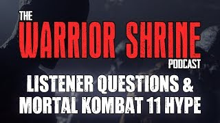 Listener Questions and MORTAL KOMBAT 11 HYPE!!! - Warrior Shrine
