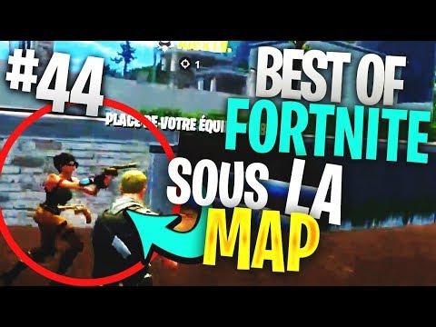 BEST OF FORTNITE FR #44 ►UN BUG SOUS LA MAP DE FORTNITE !! HACK ?