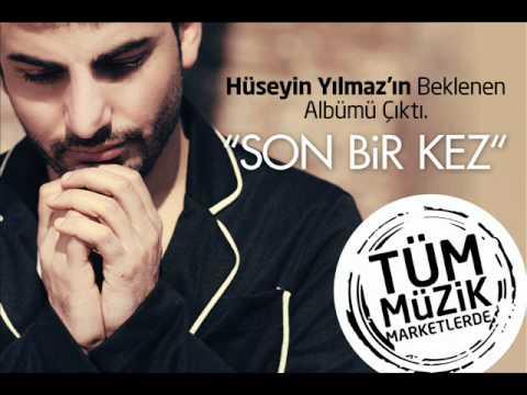 Hüseyin Yılmaz Feat. Yakup Ekin - Son Bir Kez