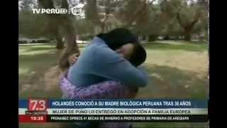 Holandés conoció a su madre biológica peruana natural de Puno