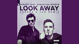 Look Away (Super8 & Tab Extended Remix)