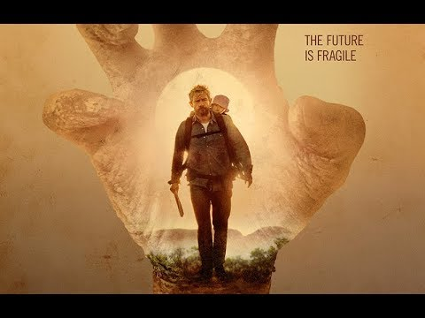 Cargo 2018 Official Us Trailer Hd Post Apoc Zombie Movie