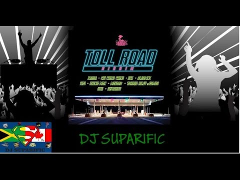 TOLL ROAD RIDDIM MIX FT. ALKALINE, MAVADO, DEMARCO, EYESUS & MORE {DJ SUPARIFIC}