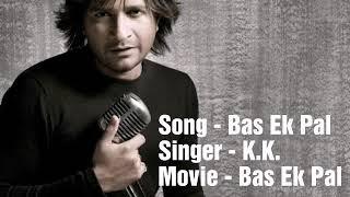Bas Ek Pal | K.K. | Full Song |