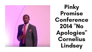 "Pinky Promise Conference 2014 ""No Apologies"" Cornelius Lindsey"