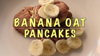 BANANA OAT PANCAKES RECIPE || Quick, healthy and easy