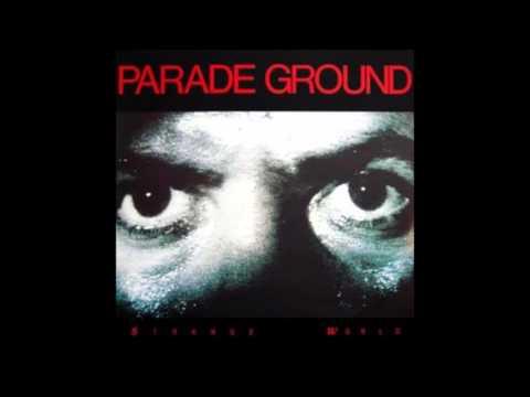 Parade Ground - Strange World (1987)