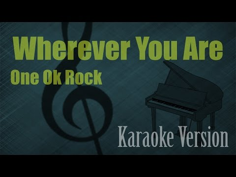 One Ok Rock - Wherever You Are Karaoke Version | Ayjeeme Karaoke