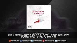 Richy Marciano Ft. B-Nix & Phil Swish - Good, Bad, Ugly [Instrumental] (Prod. By Triple-A)