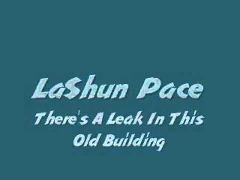 There's A Leak In This Old Building Lashun Pace