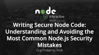 Writing Secure Node Code: Understanding and Avoiding the Most Common Node.js Security Mistakes