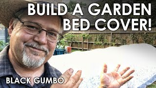 How to Build a Hoop Cover for your Garden    Black Gumbo