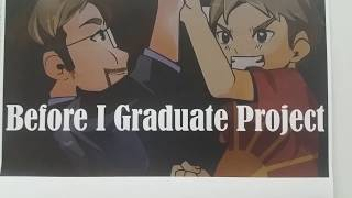 Before I Graduate Project - Eric's Message to the Students