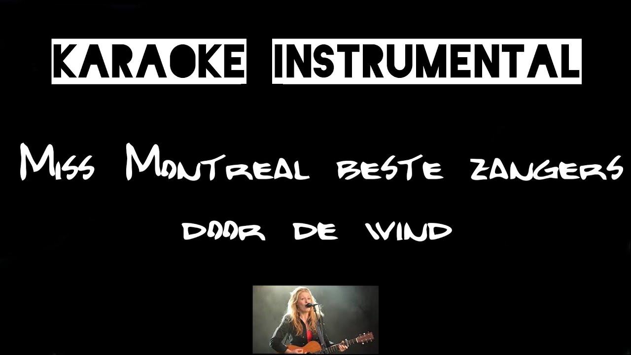 Miss Montreal Beste Zangers Door De Wind Stef Bos Instrumental Met Tekst Youtube