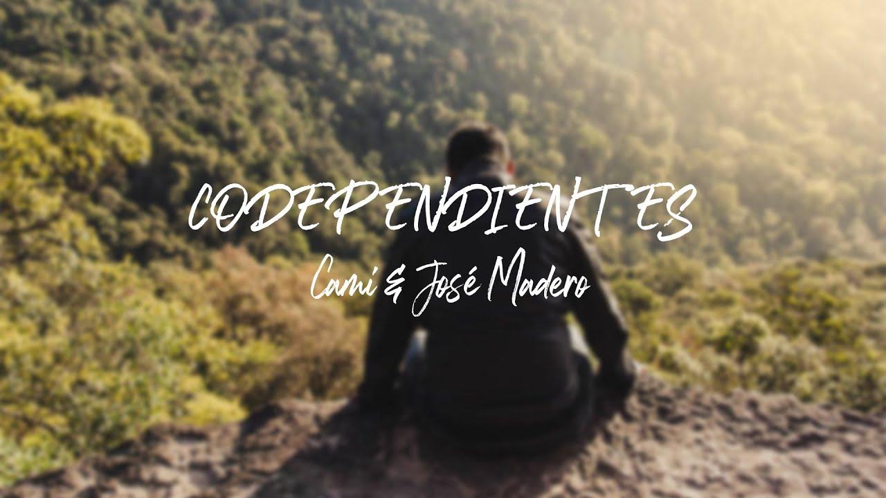 Codependientes - Cami & José Madero (lyrics)