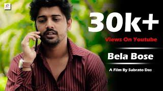 BELA BOSE || Prakash & Pallabi || A Film By Subrato Das