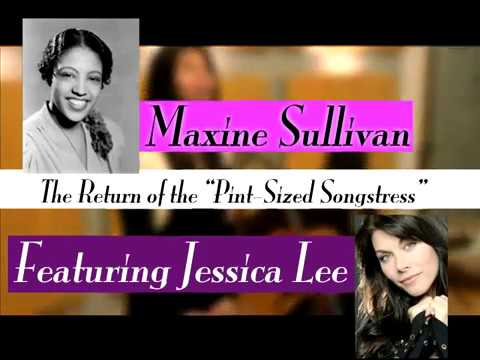 Maxine Sullivan   The Return of the Pint Sized Songstress  with Jessica Lee