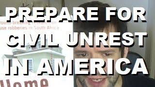 Preparing for Civil Unrest in America