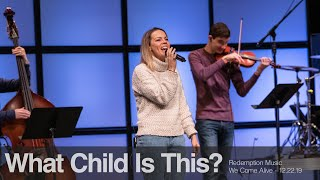 Redemption Music: What Child Is This? (We Come Alive)