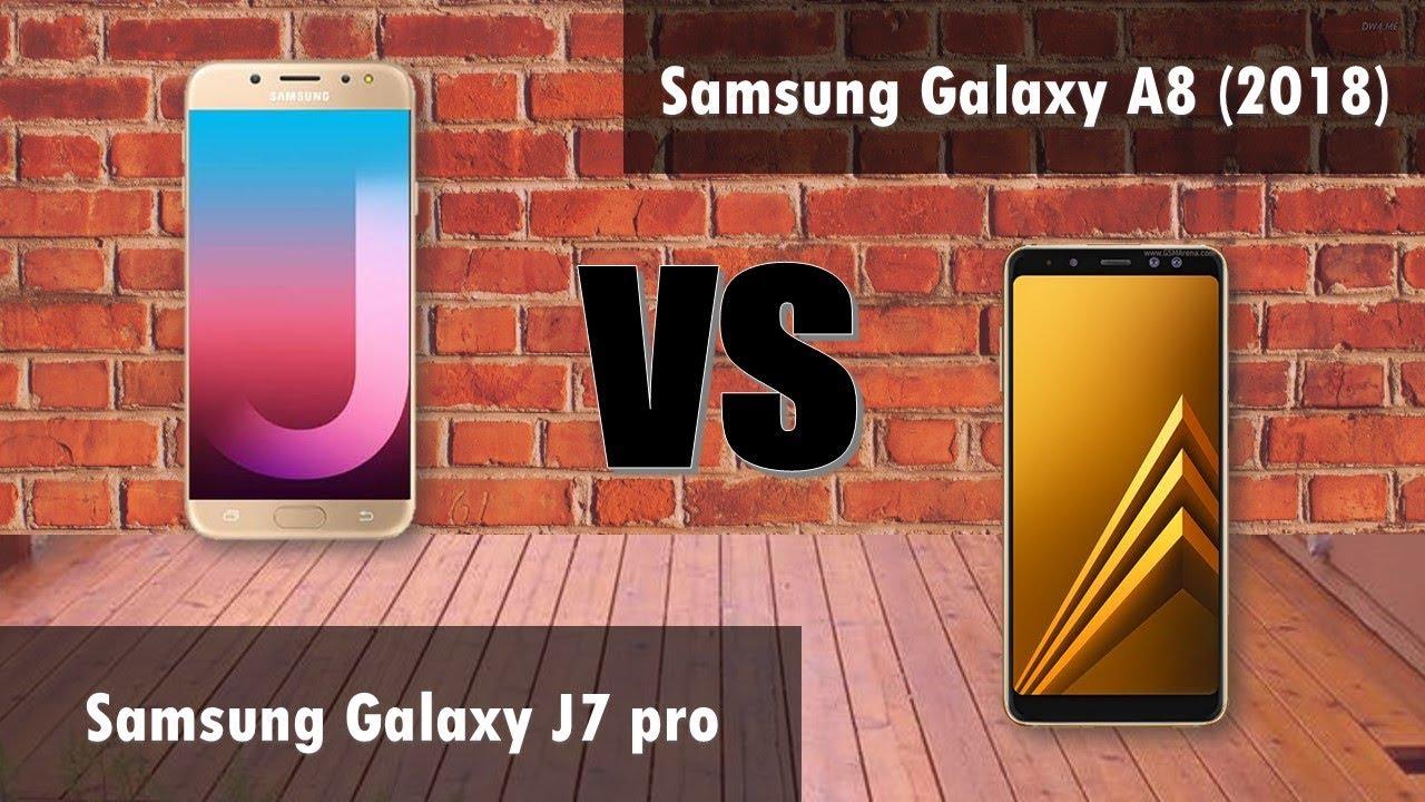 Samsung J7 Pro VS Samsung Galaxy A8 2018