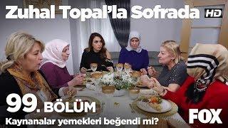 Kaynanalar yemekleri beğendi mi? Zuhal Topal'la Sofrada 99. Bölüm
