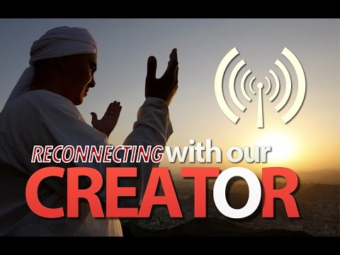 How to Reconnect with our Creator