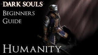 Dark Souls: Beginners Guide - Humanity