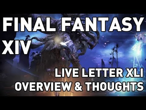 ffxiv live letter ffxiv live letter xli overview amp thoughts 51630