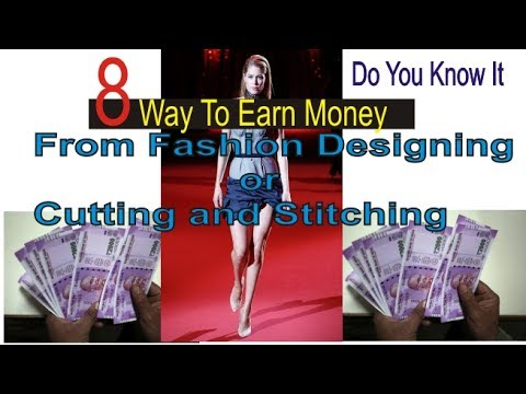 8 Way Of Earn Money From Fashion Designing Or Cutting And Stitching Youtube