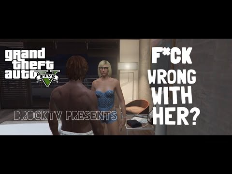GTA 5 - F*CK WRONG WITH HER {SKIT}