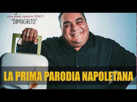 Dimagrito - [UnOFFICIAL]  PARODIA NAPOLETANA DESPACITO Luis fonsi Daddy yankee
