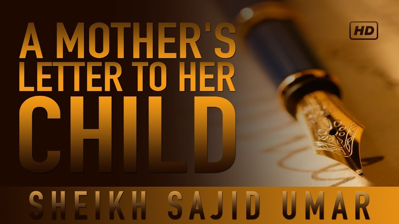 A Mother's Letter To Her Child ᴴᴰ ┇ Emotional ┇ by Sheikh Sajid Umar ┇ TDR Production ┇