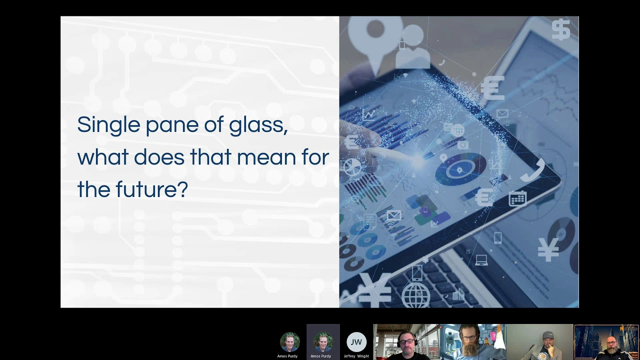 Episode 3: Single pane of glass, what does that mean for the future?