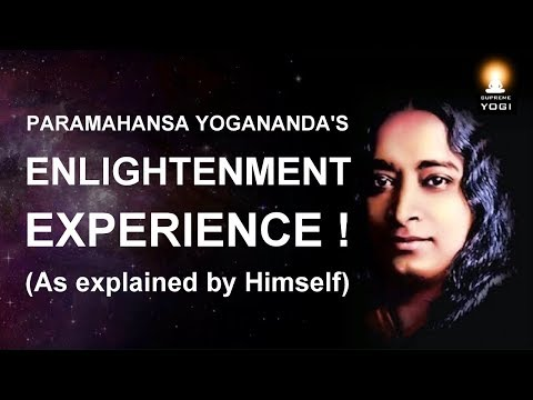 Enlightenment Experience - Paramahansa Yogananda's Enlightenment (Autobiography of a Yogi)