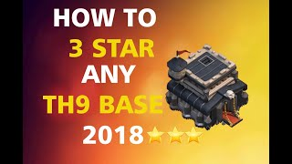 HOW TO 3 STAR ANY TH9 BASE | BEST WAR ATTACK STRATEGY 2018 | CLASH OF CLANS