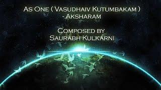 As One - Vasudhaiv Kutumbakam (Aksharam)