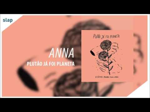 """Anna - Plutão Já Foi Planeta (Álbum """"A Última Palavra Feche A Porta"""") [Áudio Oficial]"""