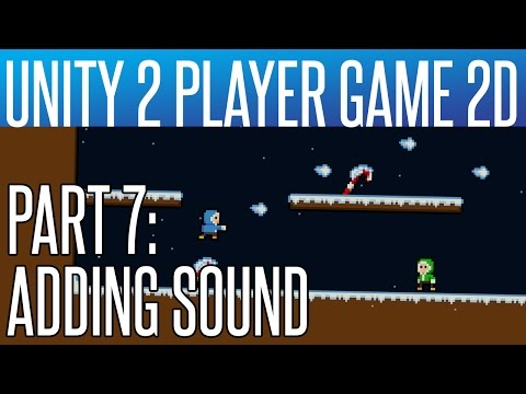 Unity 2 Player Game Tutorial #7  Adding Sound
