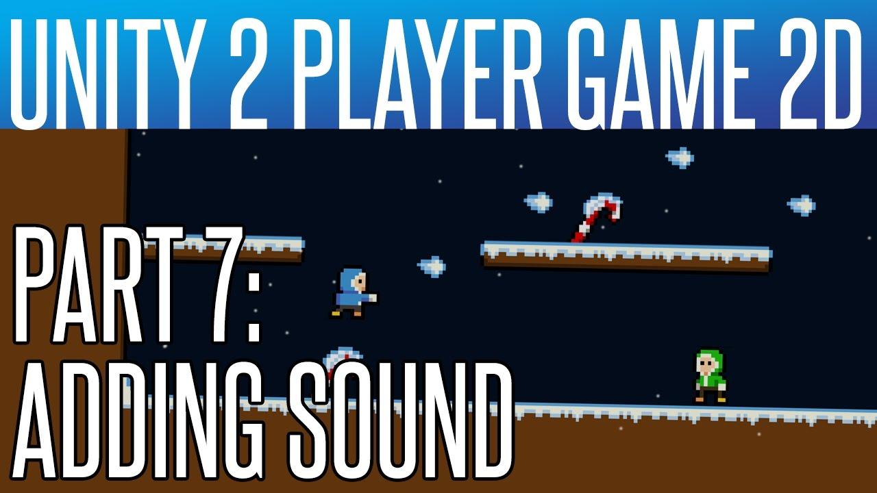 Unity 2 Player Game Tutorial 7 Adding Sound Youtube