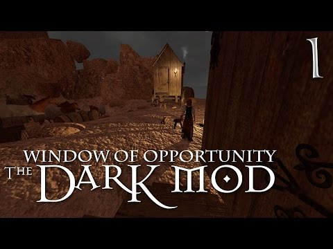 Let's Play The Dark Mod: Window of Opportunity - 1 - Stonyville, Ech West Ria