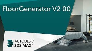 [Урок 3ds Max] Всё про FloorGenerator V2 00  Создаем за 30 секунд ламинат, панели, плитку