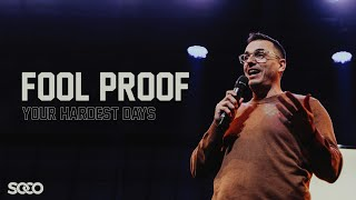 Fool Proof  - Your Hardest Days