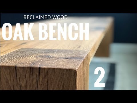 Oak Bench - Big Sur - Reclaimed Wood in *4K* - Part 2