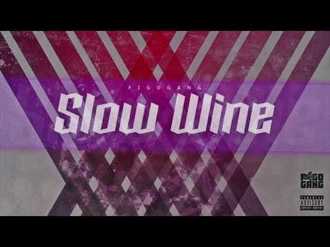 Figogang - Slow Wine [Nu op Spotify etc.]