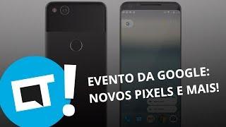 Pixel 2 e Pixel 2 XL: conheça os novos smartphones do Google [Plantão CT]
