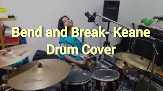 Keane - Bend and Break (drum cover)